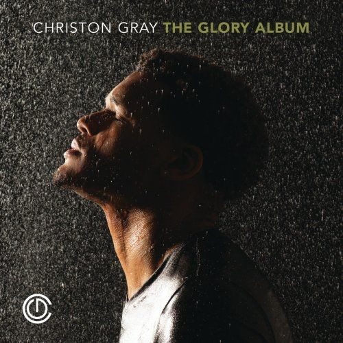 Christon Gray – The Glory Album (2016) [Hi-Res]