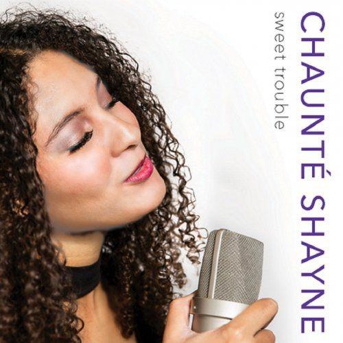 Chaunte Shayne - Sweet Trouble (2018)
