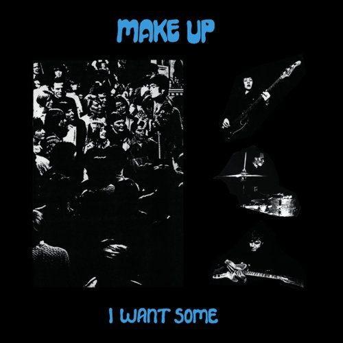 The Make Up - I Want Some (1999) Full Album