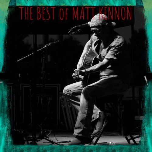 Matt Kennon - The Best Of Matt Kennon (2017)