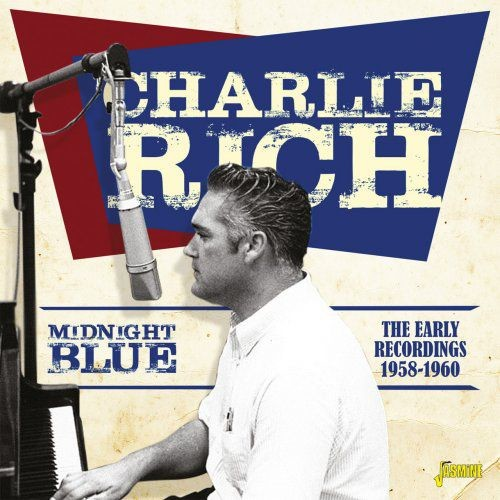 Charlie Rich – Midnight Blue: The Early Recordings 1958-1960 (2017)