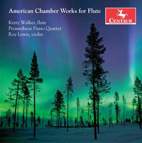 Kerry Walker & Prometheus Piano Quartet - American Chamber Works for Flute (2018)