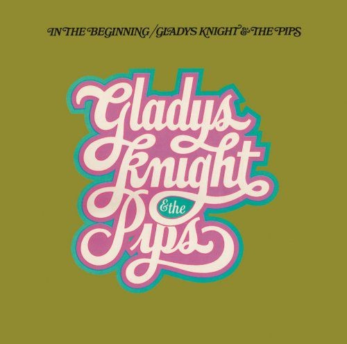 Gladys Knight & The Pips - In The Beginning (Expanded Edition) (1974/2015) [Hi-Res] Full Album