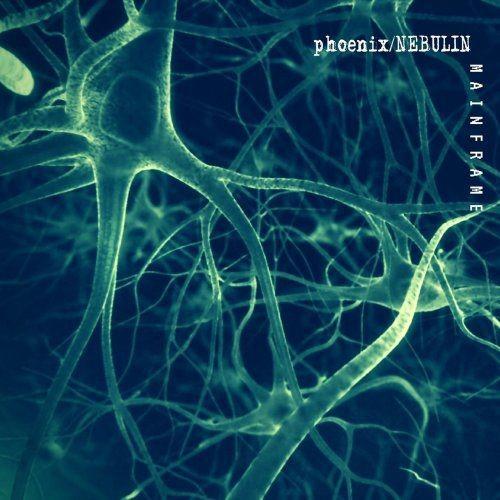 Phoenix-Nebulin - Mainframe (2018)
