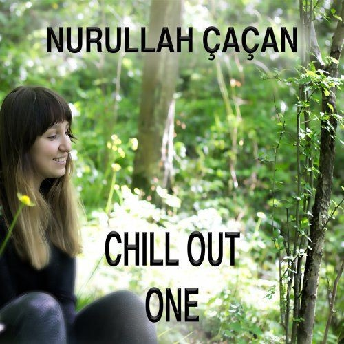 Nurullah Çaçan - Chill Out One (2018)