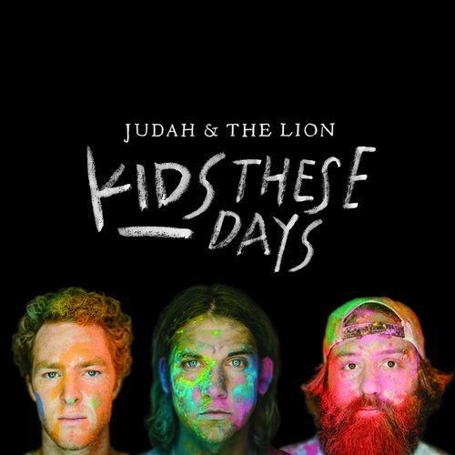 Judah & The Lion - Kids These Days (2014)