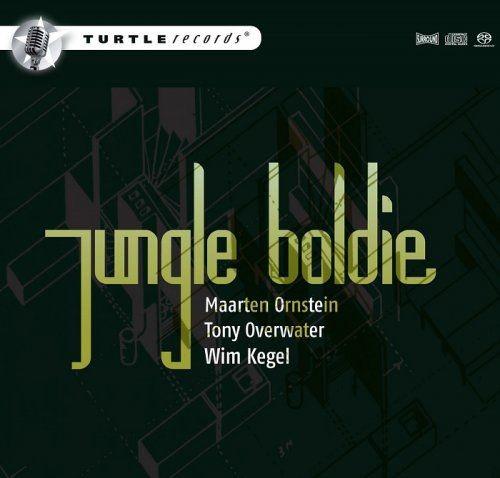 Jungle Boldie: Maarten Ornstein, Tony Overwater, Wim Kegel - Jungle Boldie [SACD] (2010) [DSD64] DSF...