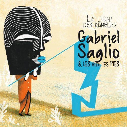 Gabriel Saglio & Les Vieilles Pies - Le chant des rameurs (2018)