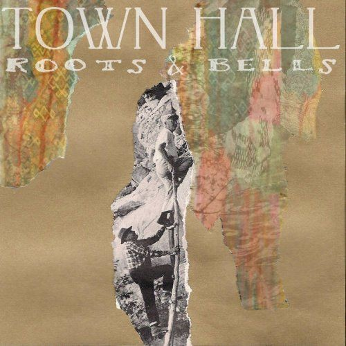 Town Hall - Roots & Bells (2012)