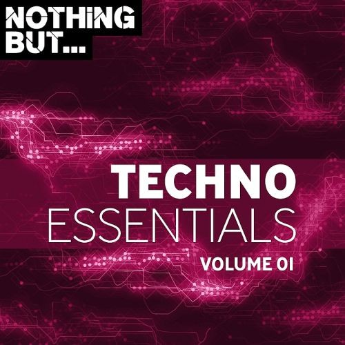 Various Artists - Nothing But... Techno Essentials Vol. 01 (2018)