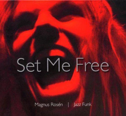 Magnus Rosen - Set Me Free (2007)