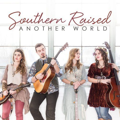 Southern Raised - Another World (2017)