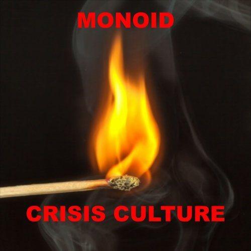 Monoid - Crisis Culture (2018)
