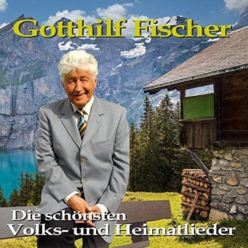 Gotthilf Fischer - Die schönsten Volks-und Heimatlieder (2017) Full Album