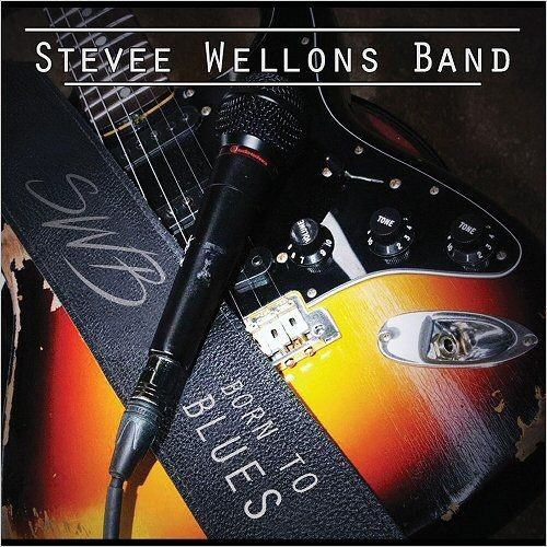Stevee Wellons Band - Born To Blues (2018)