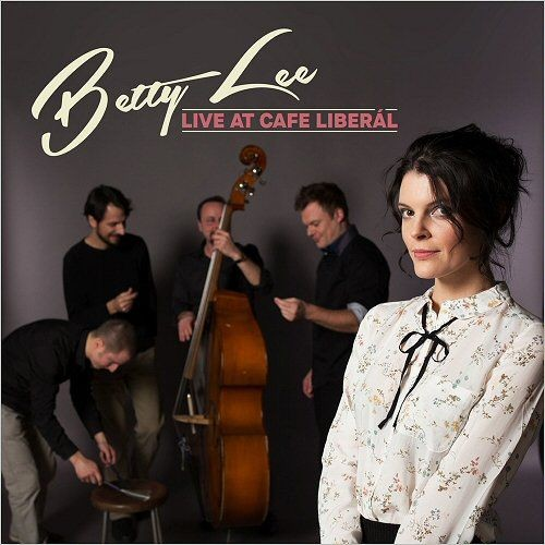 Betty Lee - Live At Cafe Liberal (2018)