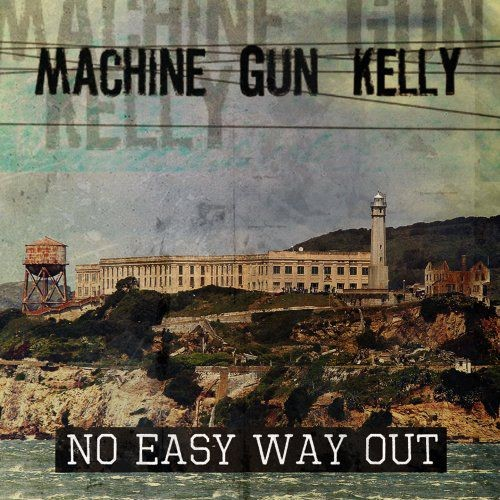 Machine Gun Kelly - No Easy Way Out (2018)
