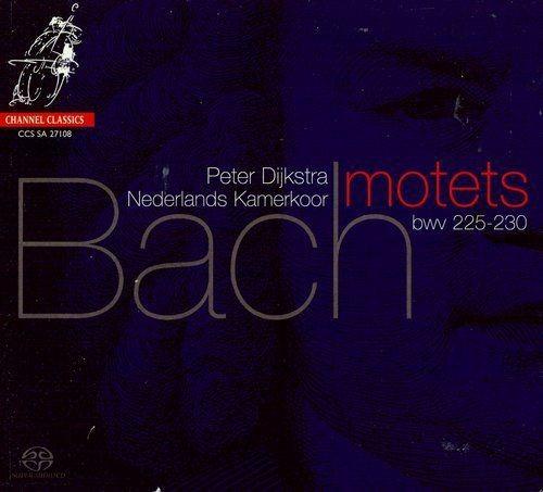 Nederlands Kamerkoor, Peter Dijkstra - J.S. Bach: Motets BWV 225-230 (2008) Full Album