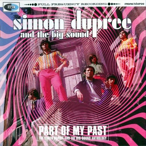 Simon Dupree And The Big Sound - Part Of Their Past: The Simon Dupree and the Big Sound Anthology (Reissue) (1966-69/2004) Lossless Full Album