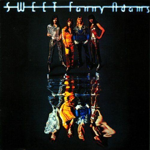 Sweet - Sweet Fanny Adams (1974/2005) Full Album