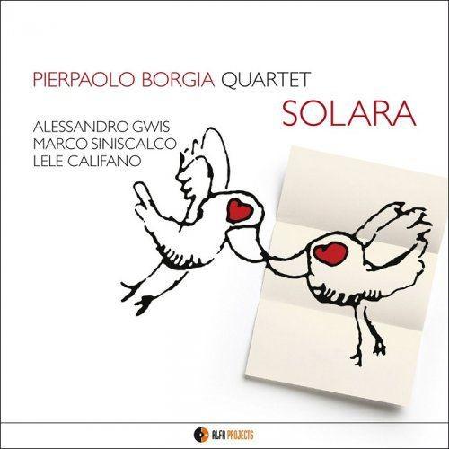 Pierpaolo Borgia Quartet - Solara (2013/2014) [HDTracks] Full Album