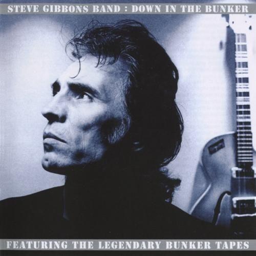 Steve Gibbons Band - Down In The Bunker (Reissue) (1978/2000) Full Album