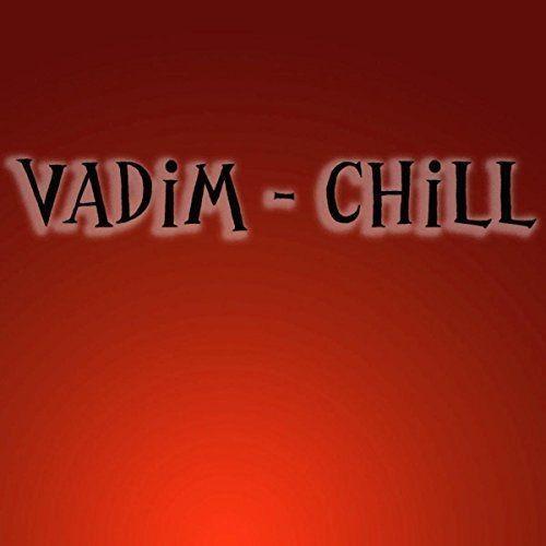 VaDim - Chill (2018) Full Album