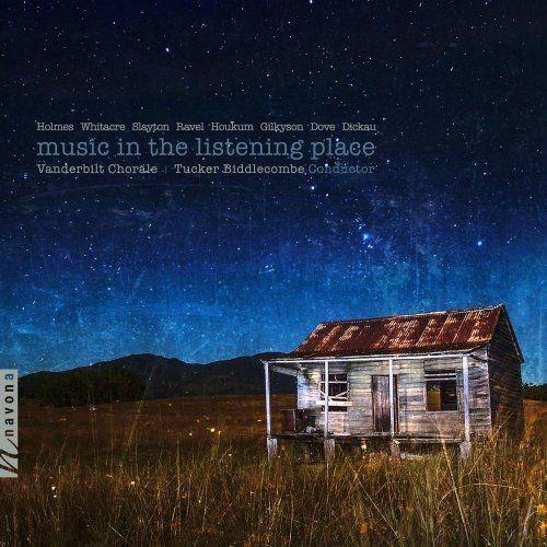 Vanderbilt Chorale & Tucker Biddlecombe - Music in the Listening Place (2018) Full Album