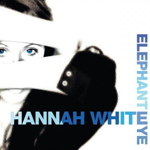 Hannah White - Elephant Eye (2018) Full Album