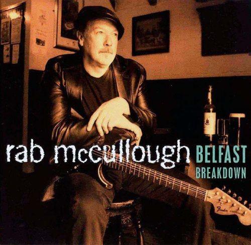 Rab Mccullough - Belfast Breakdown (2003) Lossless Full Album