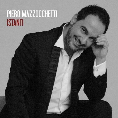 Piero Mazzocchetti - Istanti (2016) Full Album