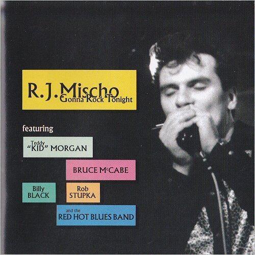 R.J. Mischo - Gonna Rock Tonight (1994) Full Album