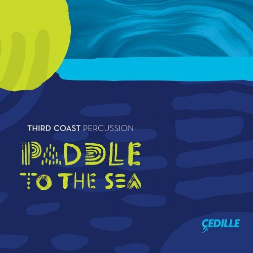 Third Coast Percussion - Paddle to the Sea (2018) Full Album