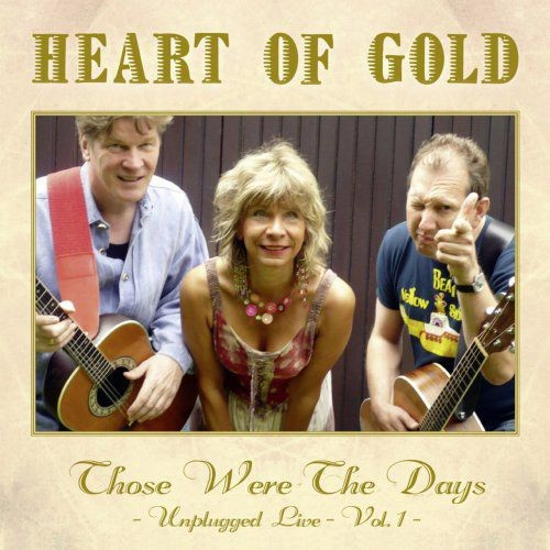 Heart Of Gold - Those Were The Days Unplugged Live Vol. 1 & Vol. 2 (2010) Full Album