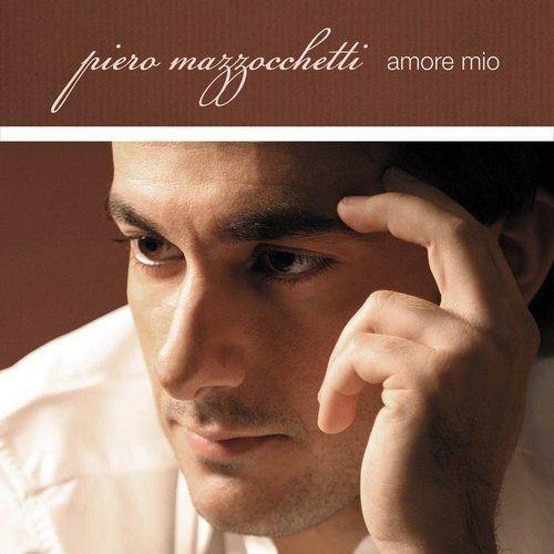 Piero Mazzocchetti - Amore mio (2004) Full Album