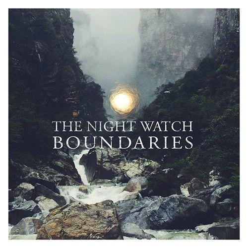 The Night Watch - Boundaries (2016) Full Album