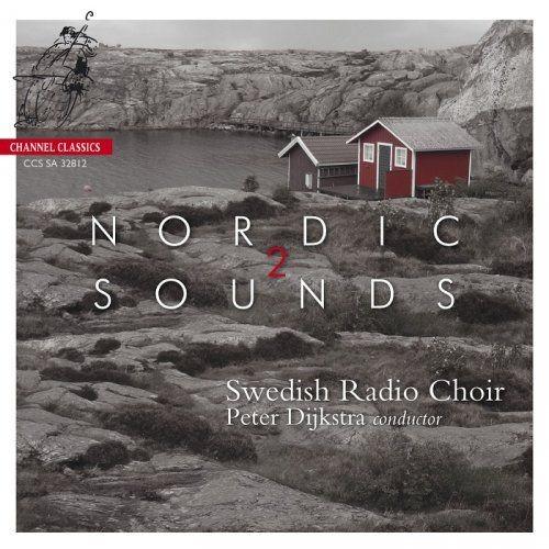 Swedish Radio Choir, Peter Dijkstra - Nordic Sounds 2 (2012) [DSD64] DSF + HDTracks Full Album