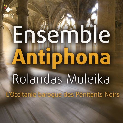 Ensemble Antiphona & Rolandas Muleika - L'Occitanie baroque de Pénitents Noirs (2017) [Hi-Res] Full Album