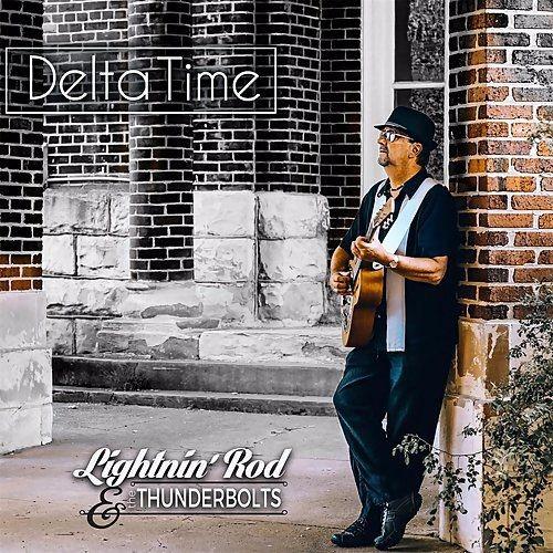 Lightnin Rod & The Thunderbolts - Delta Time (2017) Full Album