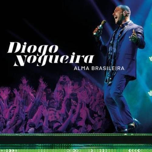 Diogo Nogueira - Alma Brasileira (Ao Vivo) (Edição Especial) (2016) Full Album