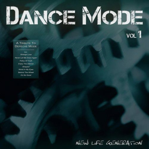 New Life Generation - Dance Mode Vol. 1 [A Tribute To Depeche Mode] (2011) Full Album