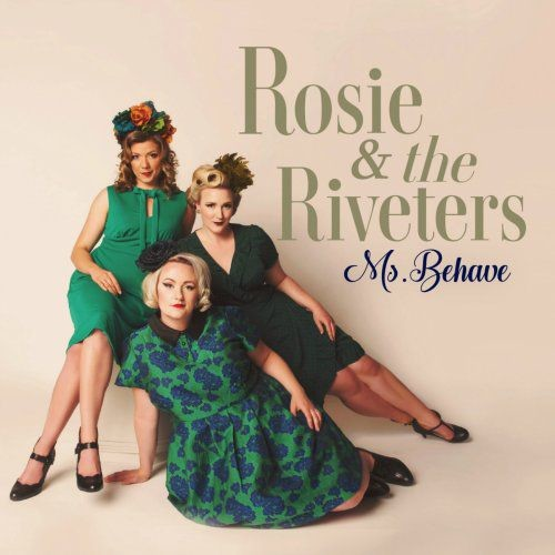 Rosie & The Riveters - Ms. Behave (2018) Full Album