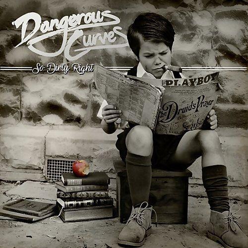Dangerous Curves - So Dirty Right (2018) Full Album