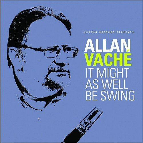 Allan Vache - It Might As Well Be Swing (2018) Full Album