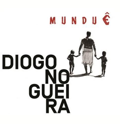 Diogo Nogueira - Munduê (2017) Full Album