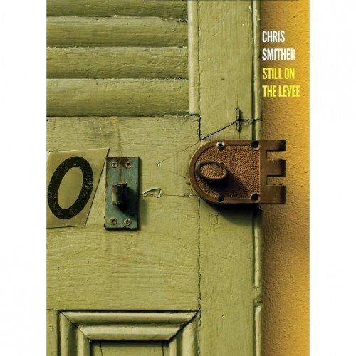 Chris Smither - Still on the Levee (2014) Lossless Full Album