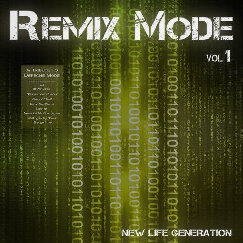 New Life Generation - Remix Mode Vol. 1 [A Tribute To Depeche Mode] (2017) Full Album