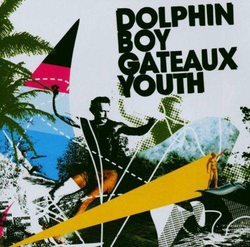 Dolphin Boy - Gateaux Youth (2003) Lossless Full Album