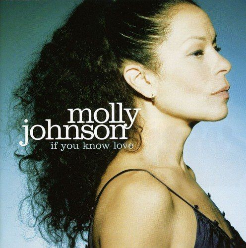 Molly Johnson - If You Know Love (2007) Lossless Full Album