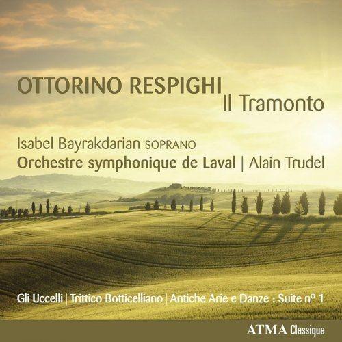 Isabel Bayrakdarian, Orchestre symphonique de Laval, Alain Trudel - Respighi: Il tramonto (2015) [HDTracks] Full Album